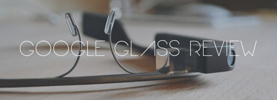 Google Glass Explorer Edition Review