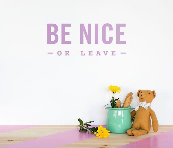 Be Nice or Leave Decal