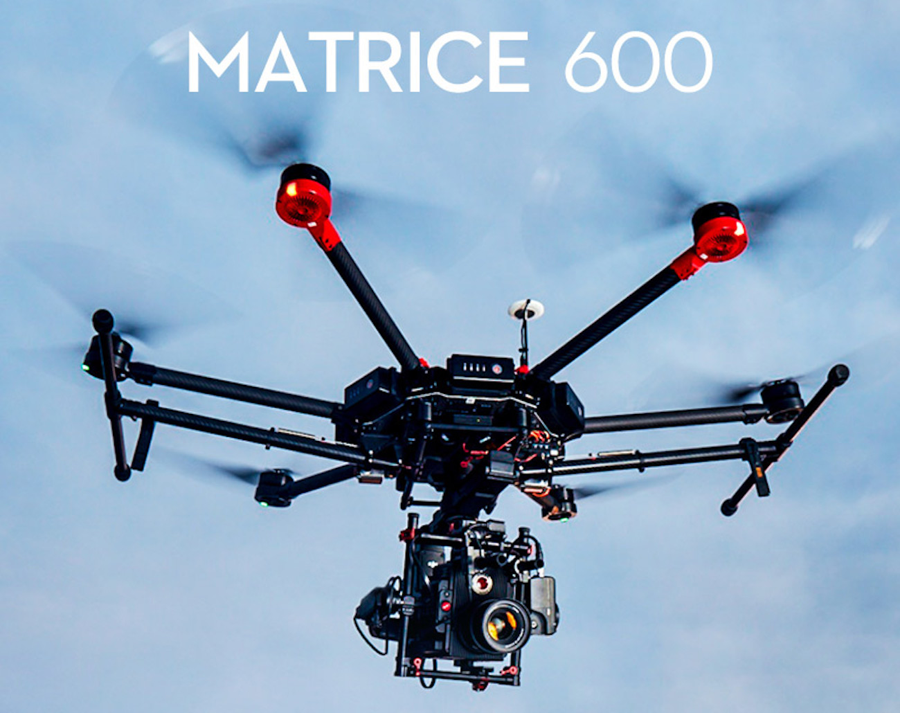Matrice 600 Filmmakers Drone