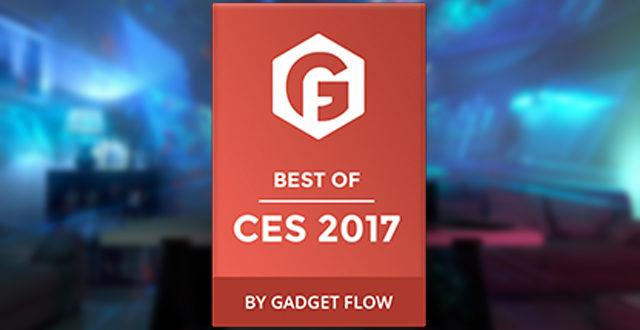Gadget Flow CES 2017 Awards – Products We Loved