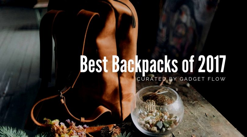 Our Favorite Backpacks of 2017