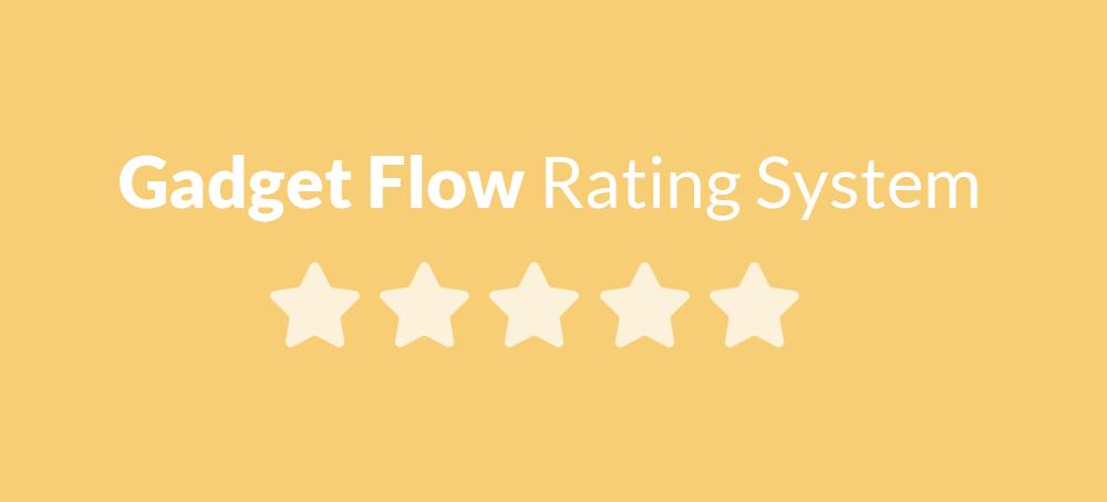 gadget flow rating system