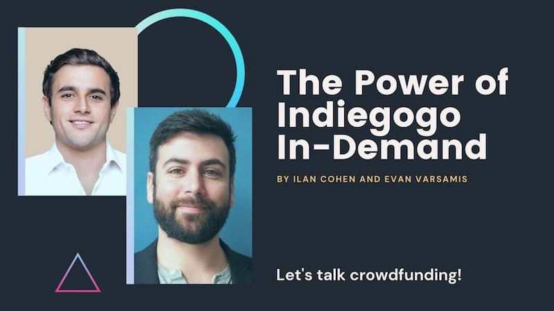 The Power of Indiegogo InDemand webinar by Gadget Flow